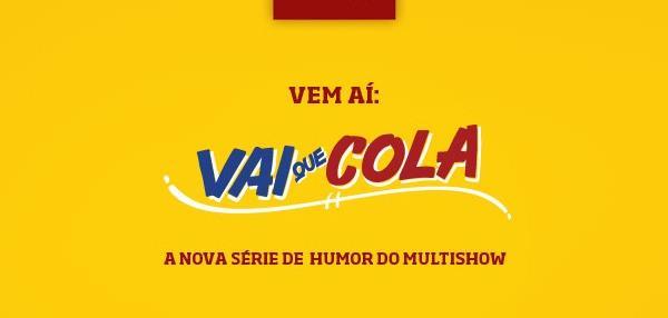 """Anúncio de """"Vai Que Cola"""""""